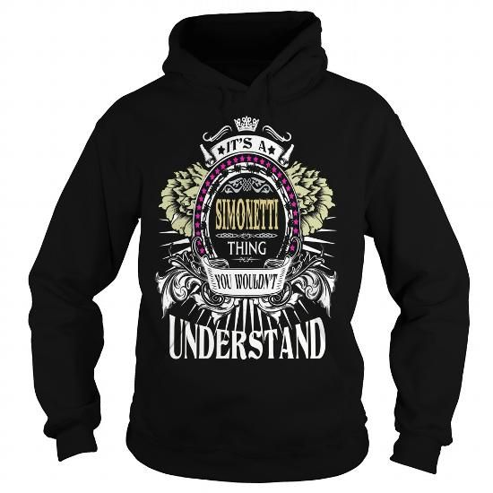 SIMONETTI . Its a SIMONETTI Thing You Wouldnt Understand  T Shirt Hoodie Hoodies YearName Birthday #name #tshirts #SIMONETTI #gift #ideas #Popular #Everything #Videos #Shop #Animals #pets #Architecture #Art #Cars #motorcycles #Celebrities #DIY #crafts #Design #Education #Entertainment #Food #drink #Gardening #Geek #Hair #beauty #Health #fitness #History #Holidays #events #Home decor #Humor #Illustrations #posters #Kids #parenting #Men #Outdoors #Photography #Products #Quotes #Science #nature…