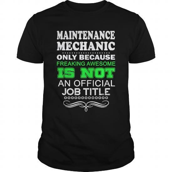 MAINTENANCE MECHANIC- FREAKIN T-SHIRTS, HOODIES, SWEATSHIRT (22.99$ ==► Shopping Now)