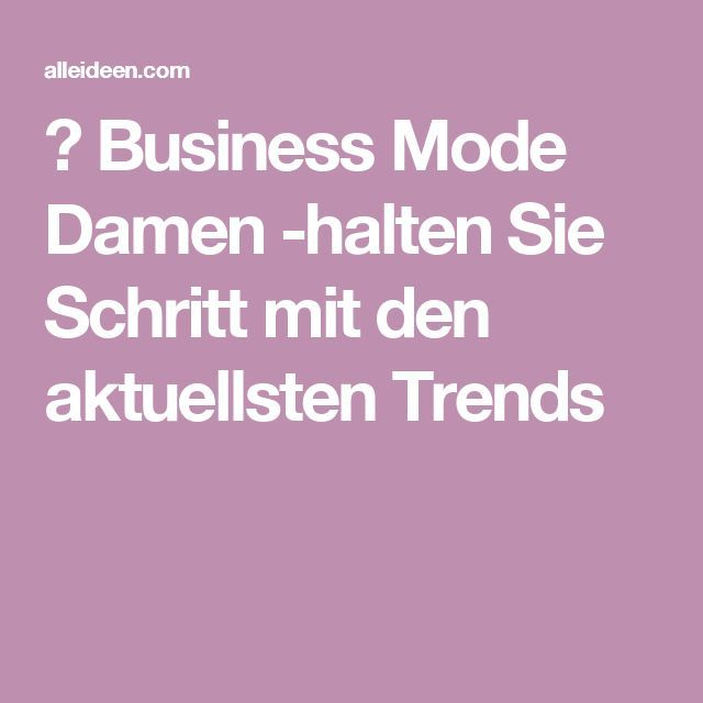 Business Kleidung Damen. business mode damen. ber ideen zu ... #businessmodedamen