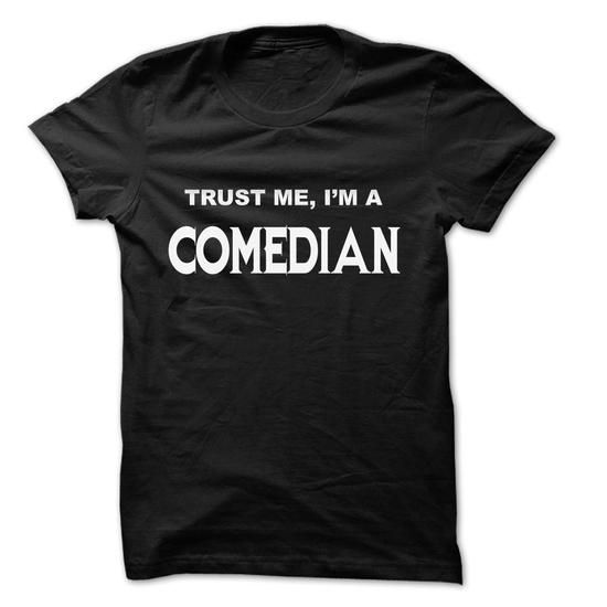 Trust Me I Am Comedian ... 999 Cool Job Shirt ! - #gift ideas #appreciation gift. ORDER HERE => https://www.sunfrog.com/LifeStyle/Trust-Me-I-Am-Comedian-999-Cool-Job-Shirt-.html?68278