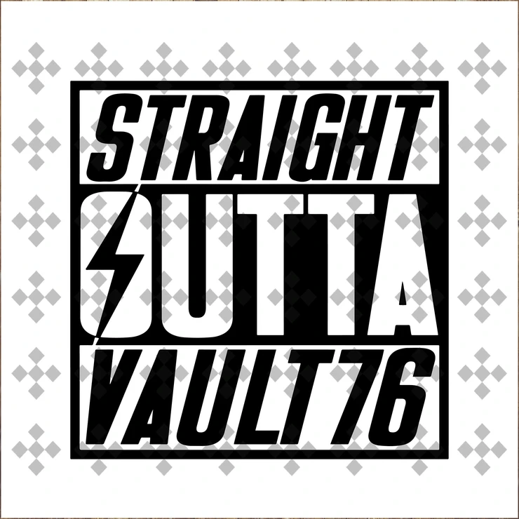 Straight Outta Vault 76 SVG, Fallout 76, Fallout, Fallout