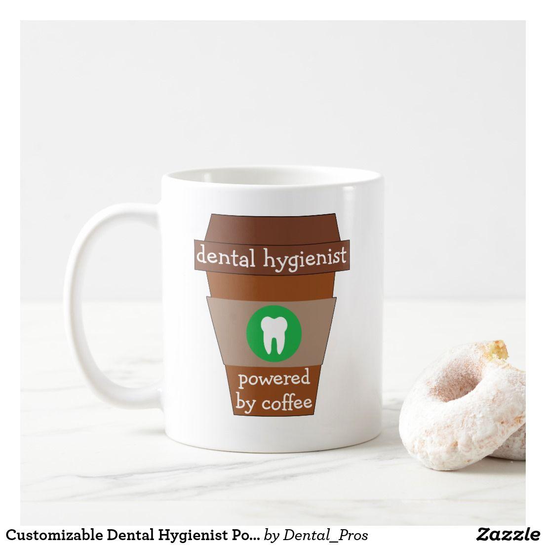 Customizable Dental Hygienist Powered By Coffee Coffee Mug | Zazzle.com #mugdisplay