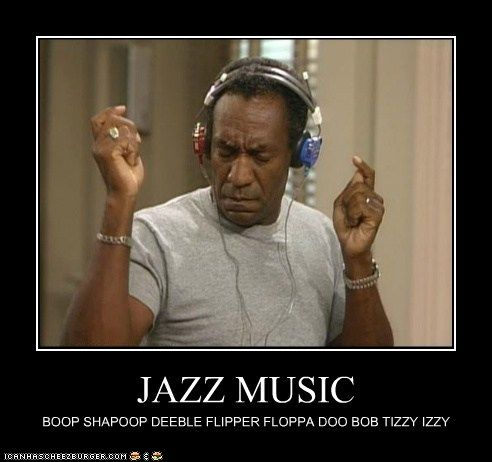 Jazz Music The Cosby Show Bill Cosby Funny Memes