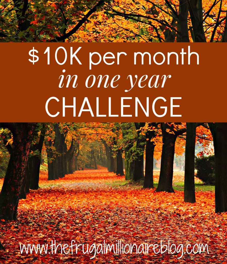 I have a goal to make $10K per month in ONE YEAR! You in?! - the frugal millionaire