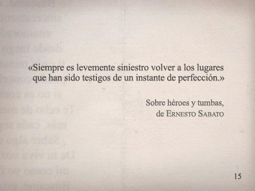 Ernesto Sabato Sobre Héroes Y Tumbas Siempre Es