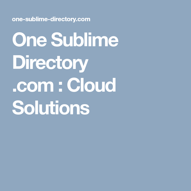 One Sublime Directory Com Cloud Solutions