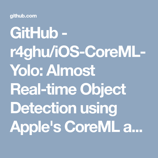 GitHub - r4ghu/iOS-CoreML-Yolo: Almost Real-time Object