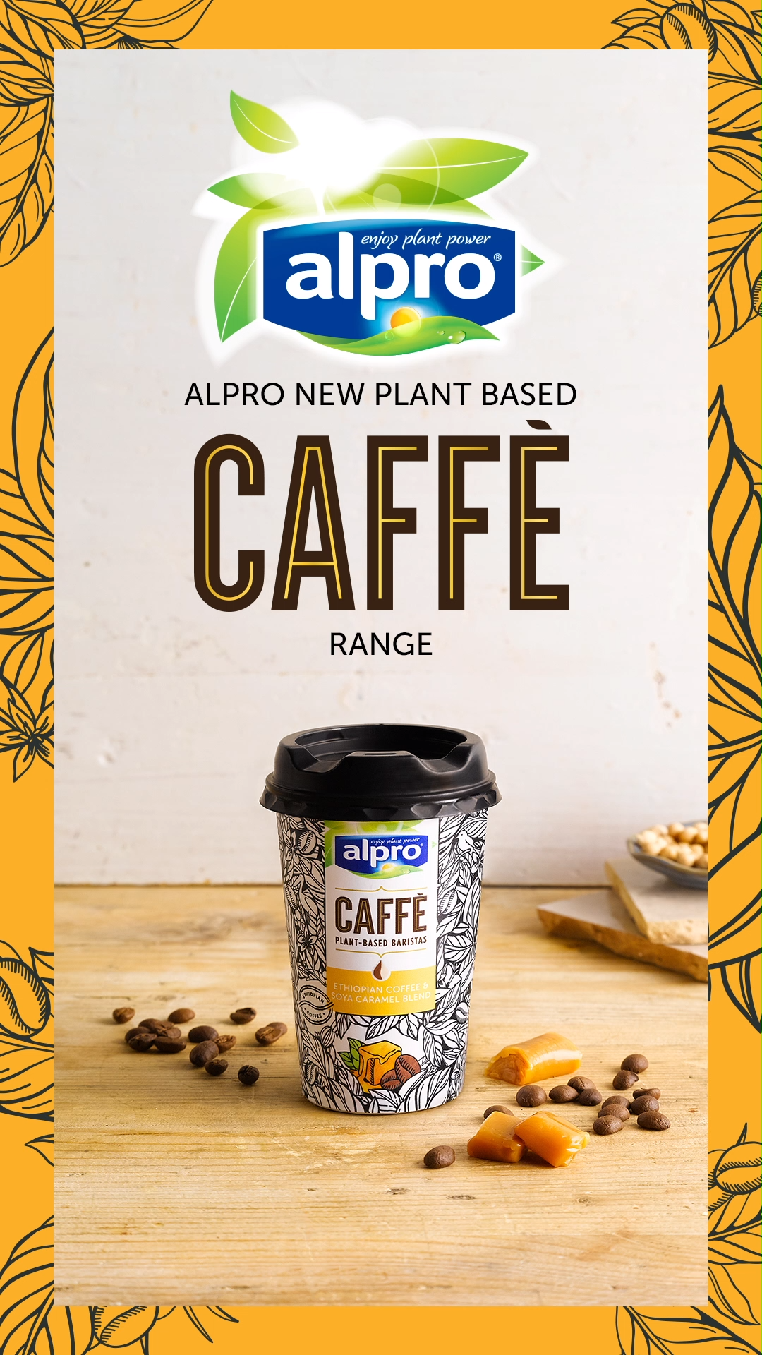 Alpro Caffè Range Hey You! Alpro has launched a delicious chilled coffee range perfect for on the go. Why not delve into Alpro Caffe, crafted to be a perfect blend. Ethiopian Coffee and Soya Caramel, Brazilian Coffee and Almond or Peruvian Coffee with Coconut. Less than 100 calories and full of plant-based goodness.