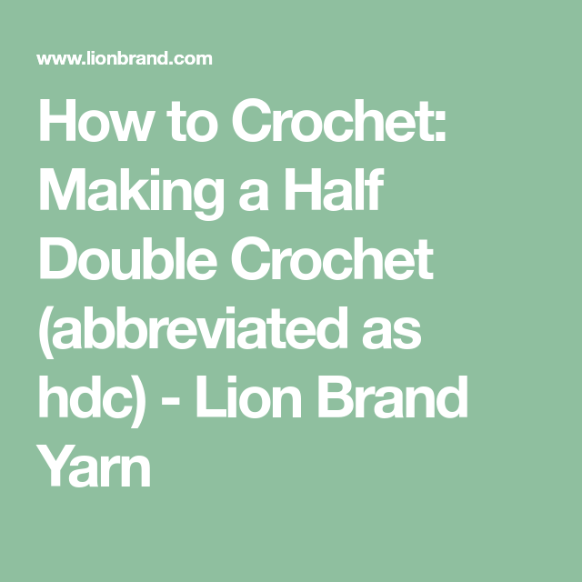 How to Crochet: Making a Half Double Crochet (abbreviated as hdc ...