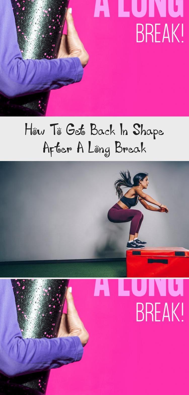 ae4365f1ae626398a2071b630416c33d - How To Get Back In Shape After A Long Break