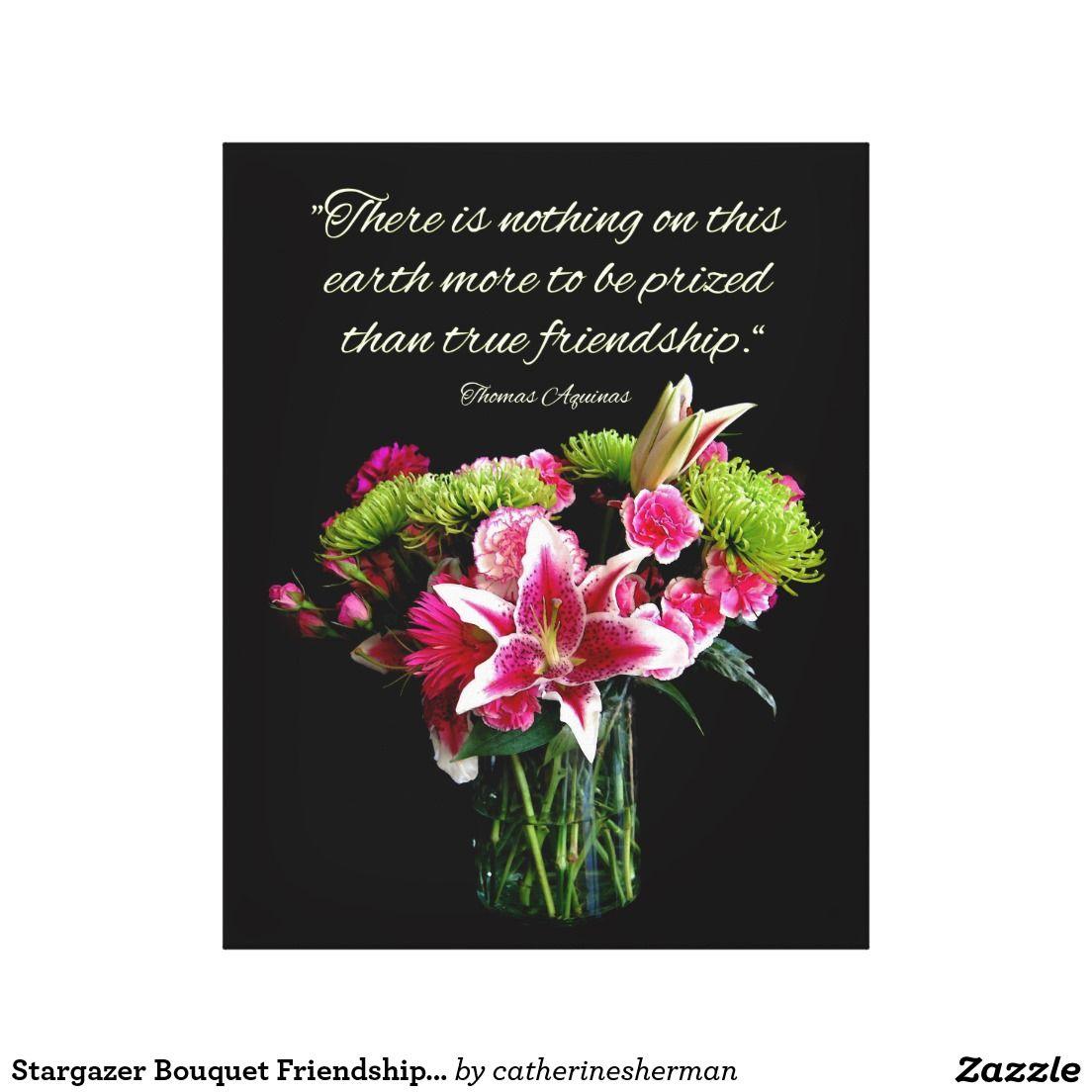 Wedding Bouquet Quotes: Stargazer Bouquet Friendship Quote Canvas Print