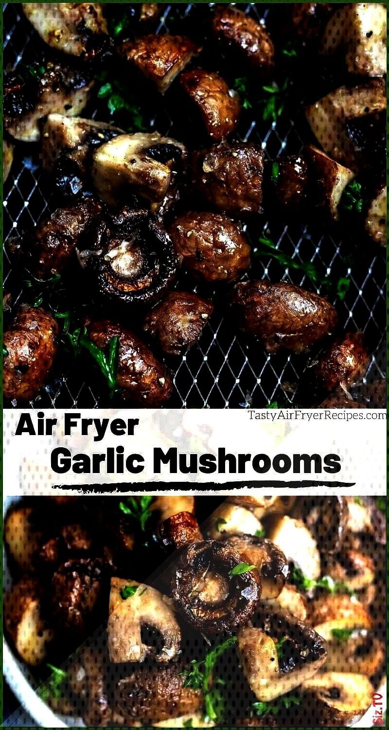 meals or weeknight dinners this Air Fryer Garlic Mushrooms Recipe is great as an easy side holiday