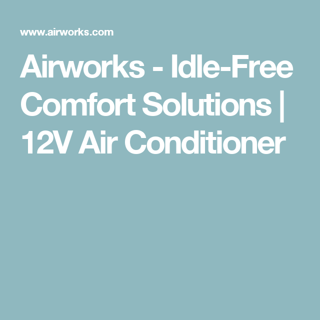 Airworks Idle Free Comfort Solutions 12v Air Conditioner 12v