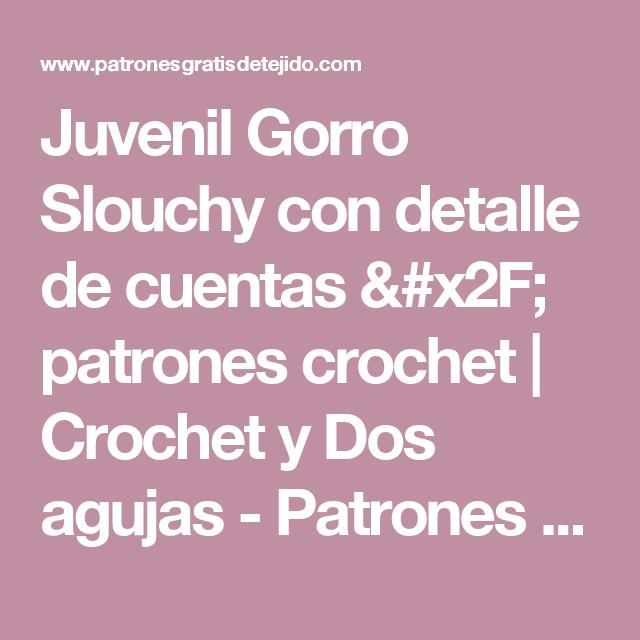 Juvenil Gorro Slouchy con detalle de cuentas / patrones crochet ...