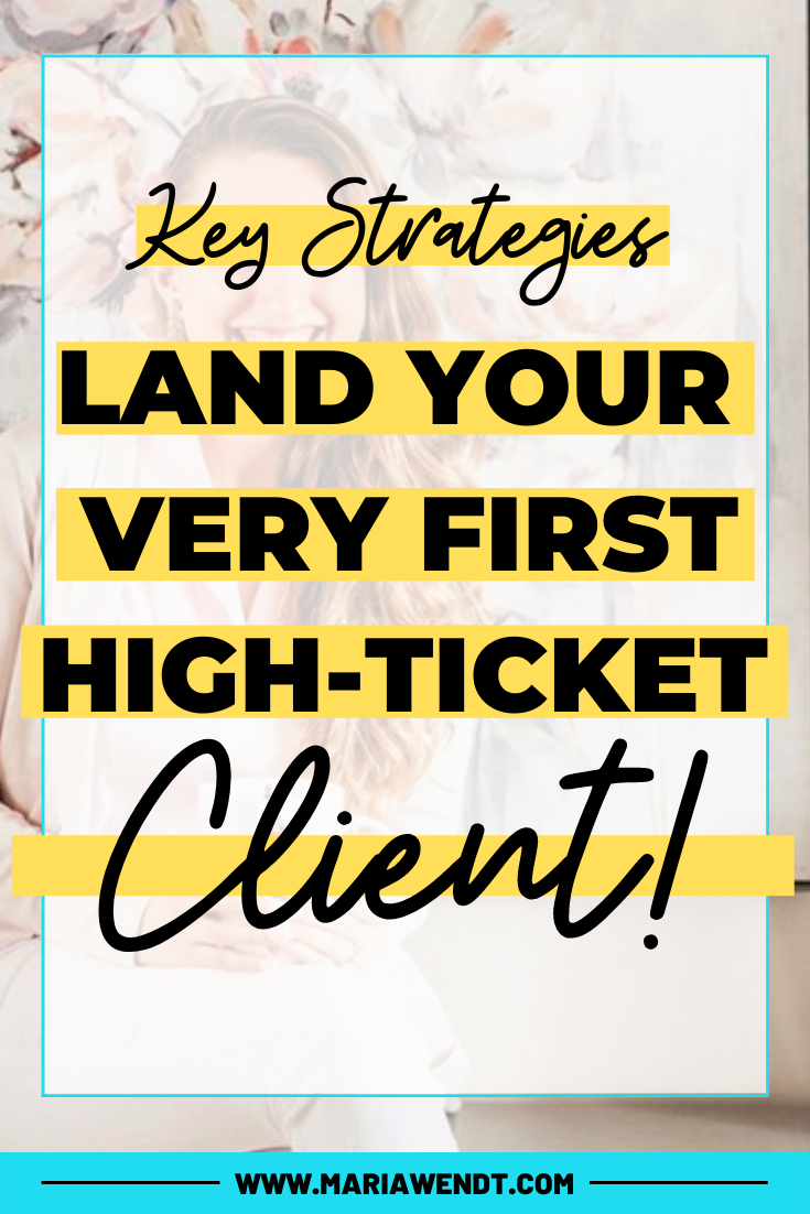 How To Land Your Very First High Ticket Client Get More Clients Make More Money Online In 2020 Make More Money How To Get Clients How To Attract Customers