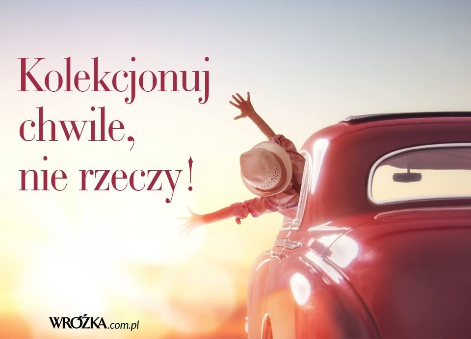 Kolekcjonuj Chwile Nie Rzeczy Collect Moments Not Things Motivational Quotes Travel With Kids Inspirational Quotes