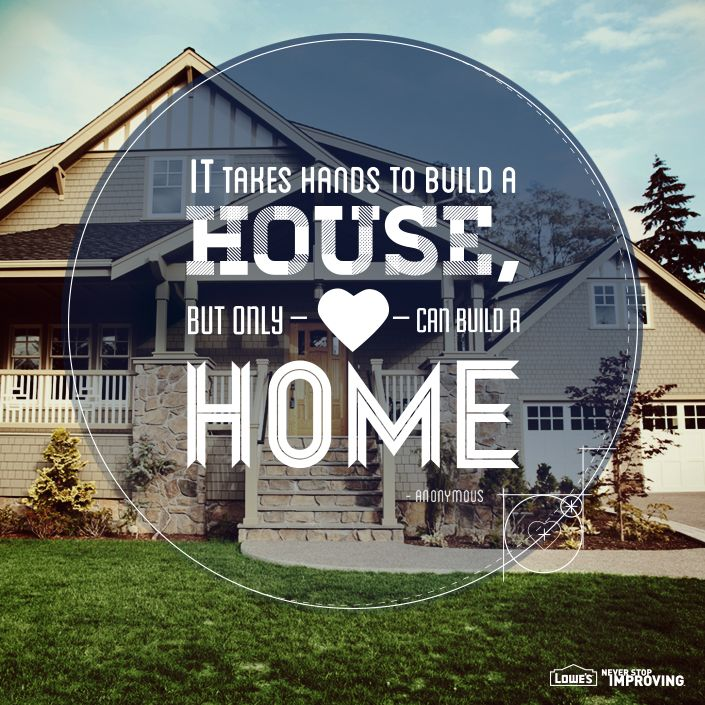 Home quote - It takes hands to build a house, but only hearts can build