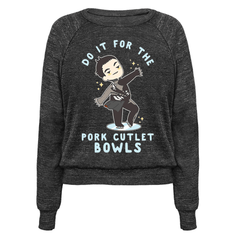 Do It For The Pork Cutlet Bowls Pullovers | LookHUMAN