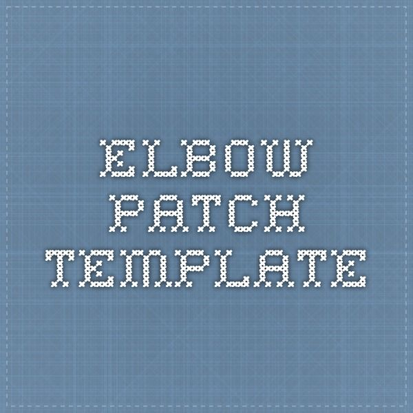 Elbow Patch Template Sew What Pinterest Sewing Patches And
