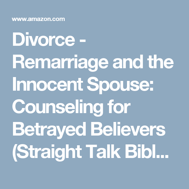 Divorce  Remarriage And The Innocent Spouse Counseling For