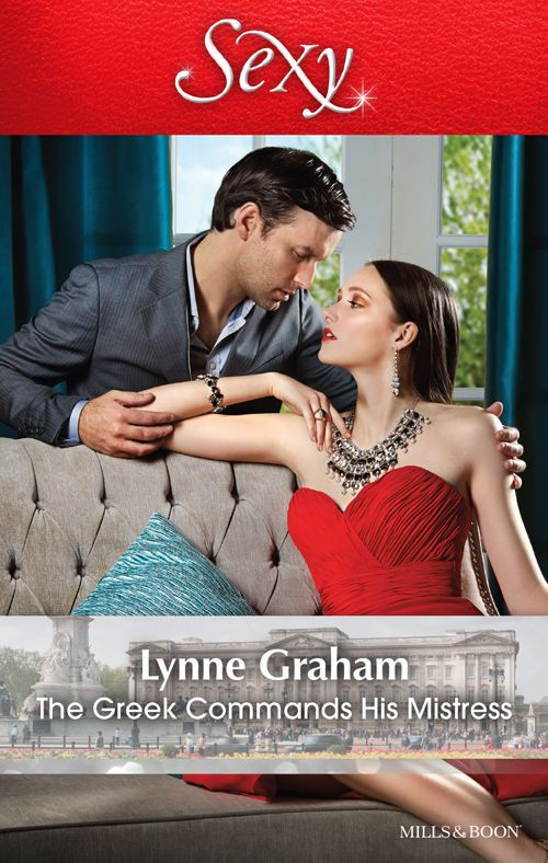 Mills & Boon : The Greek Commands His Mistress (The