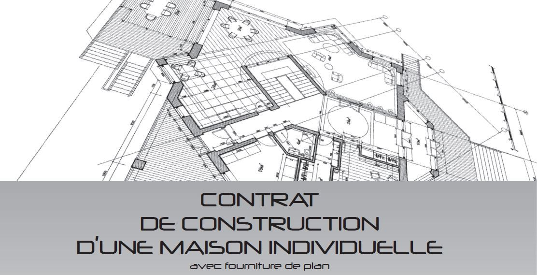 Quel contrat choisir pour faire construire une maison individuelle - Plan De Construction D Une Maison