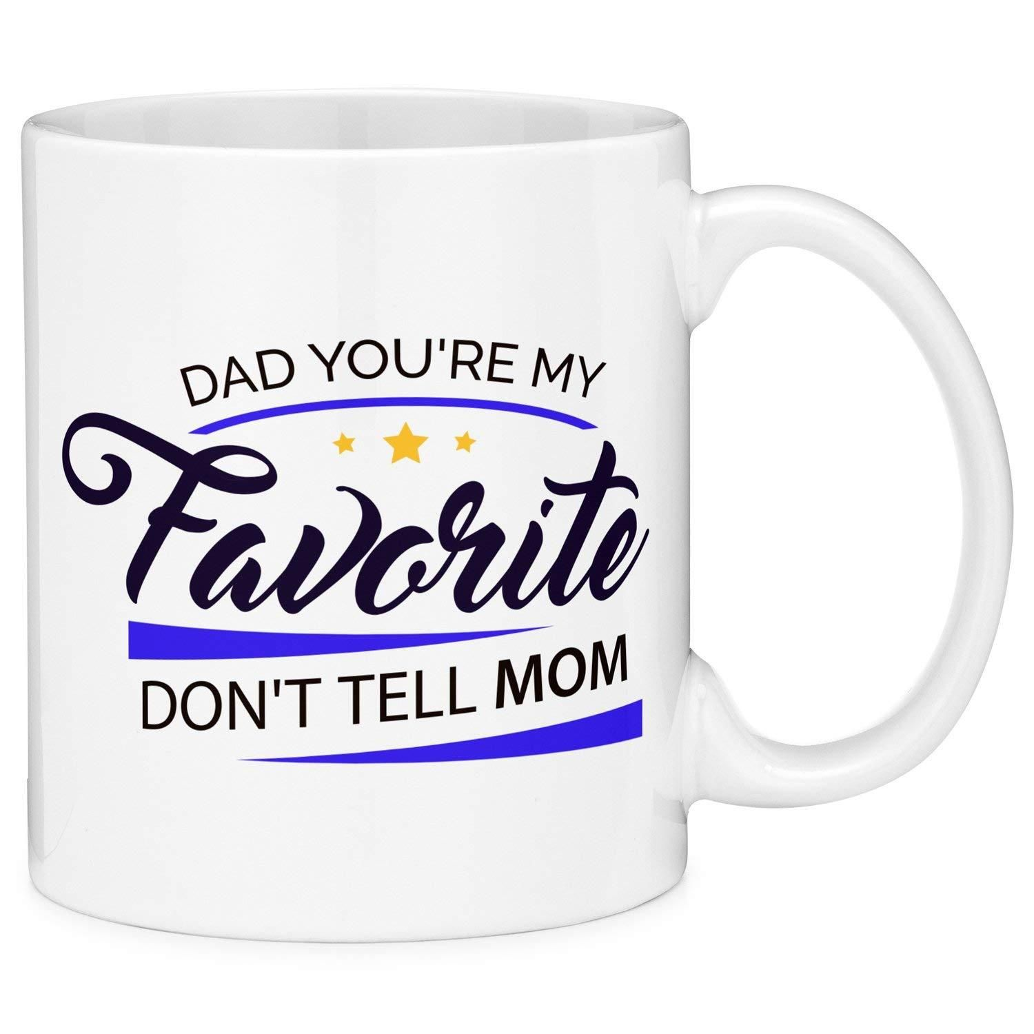 Mugvana dad youre my favorite dont tell mom quote coffee