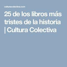 25 de los libros más tristes de la historia | Cultura Colectiva