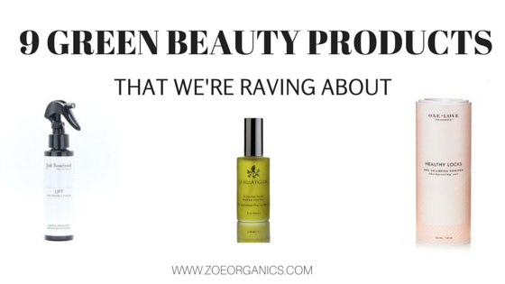 Nine Green Beauty Products That We're Raving About | Zoe Organics