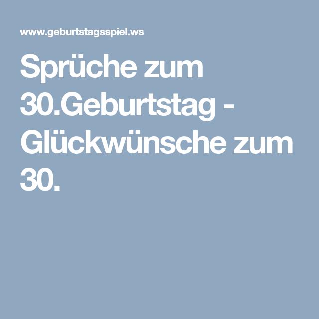 Sprüche Zum 30geburtstag Glückwünsche Zum 30