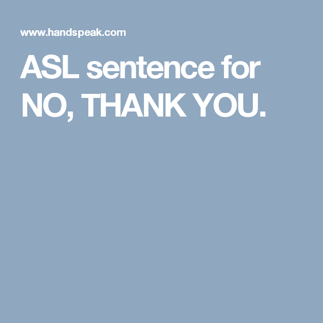 No Thank You In Sign Language
