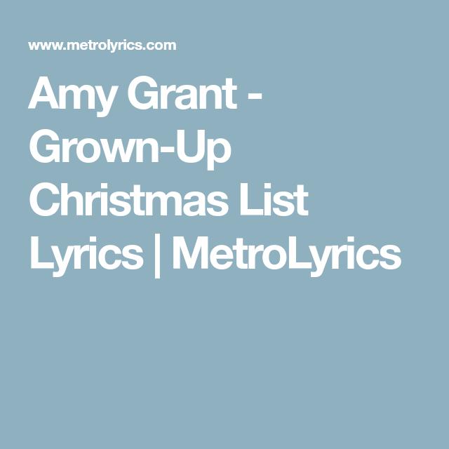 Amy Grant - Grown-Up Christmas List Lyrics   MetroLyrics   Grown up christmas list, Amy grant ...