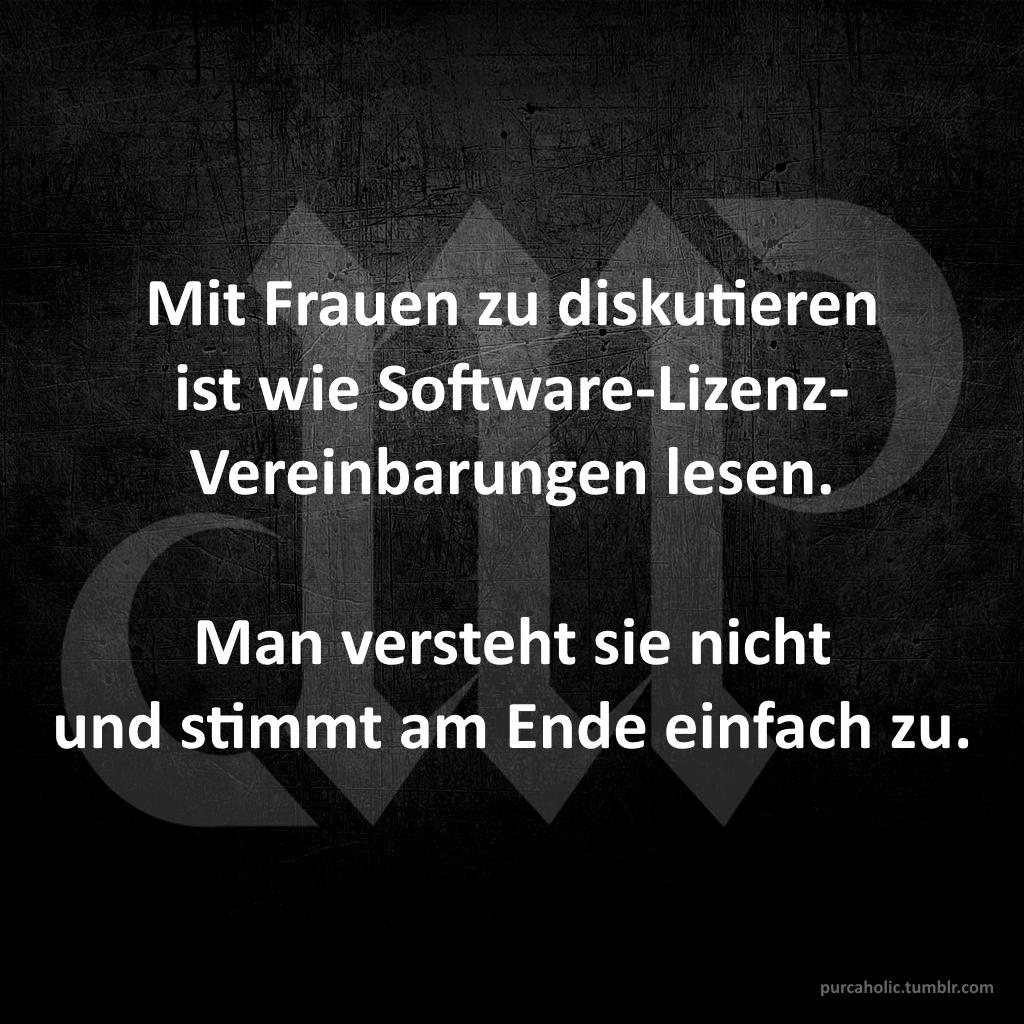 Mit Frauen zu diskutieren ist wie Software-Lizenz-Vereinbarungen ...