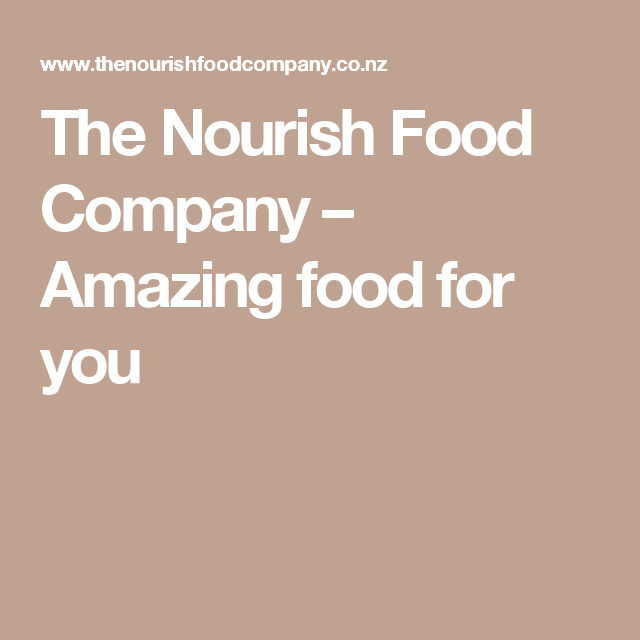 The Nourish Food Company – Amazing food for you