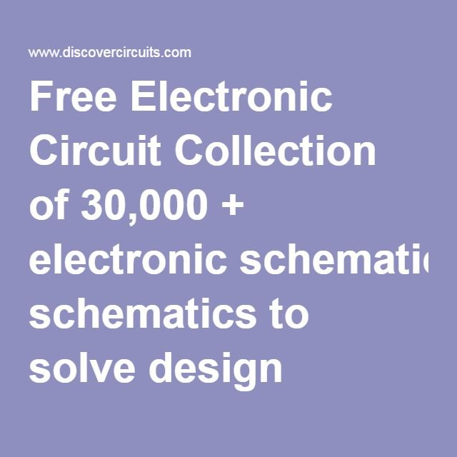Free Electronic Circuit Collection of 30,000 + electronic schematics ...