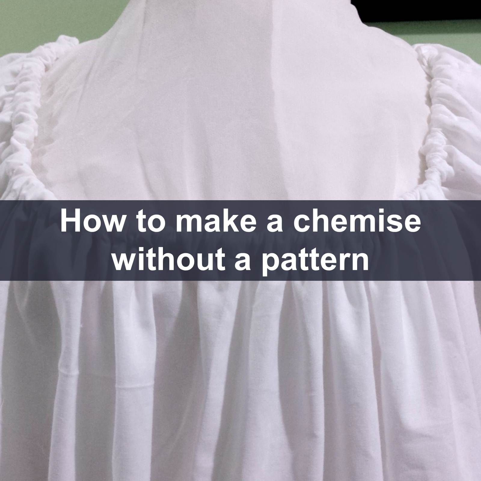 How to make a chemise without a pattern | Mittelalter gewandung ...
