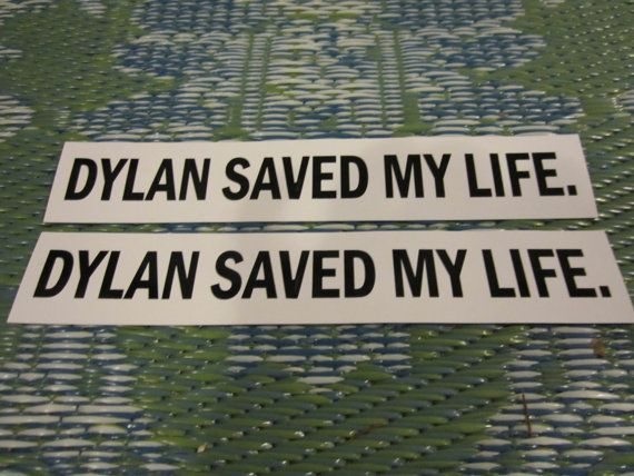 Dylan saved my life set of two vinyl stickers by dmccorkle on etsy 4 99