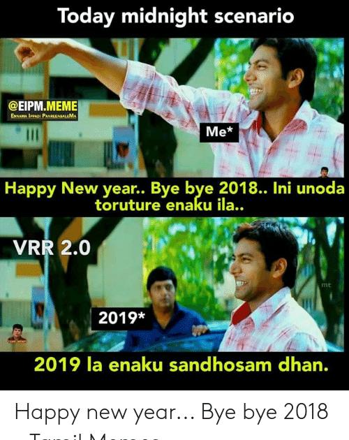 12 Funny Memes In Tamil For New Year Today Midnight Scenario Ennamaippadi Pan Reengalema Me Happy New Year In 2020 Funny Memes Comedy Memes New Year Resolution Meme