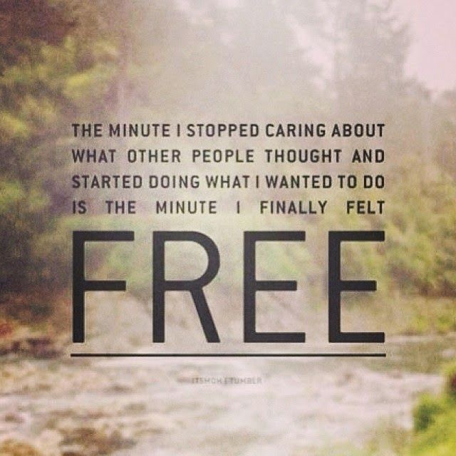 Free Quotes The Minute I Stopped Caring About What Other People Thought
