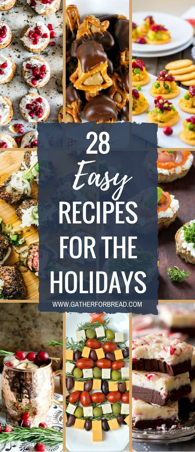 28 easy recipes for the holidays christmas recipes pinterest holidays easy and recipes