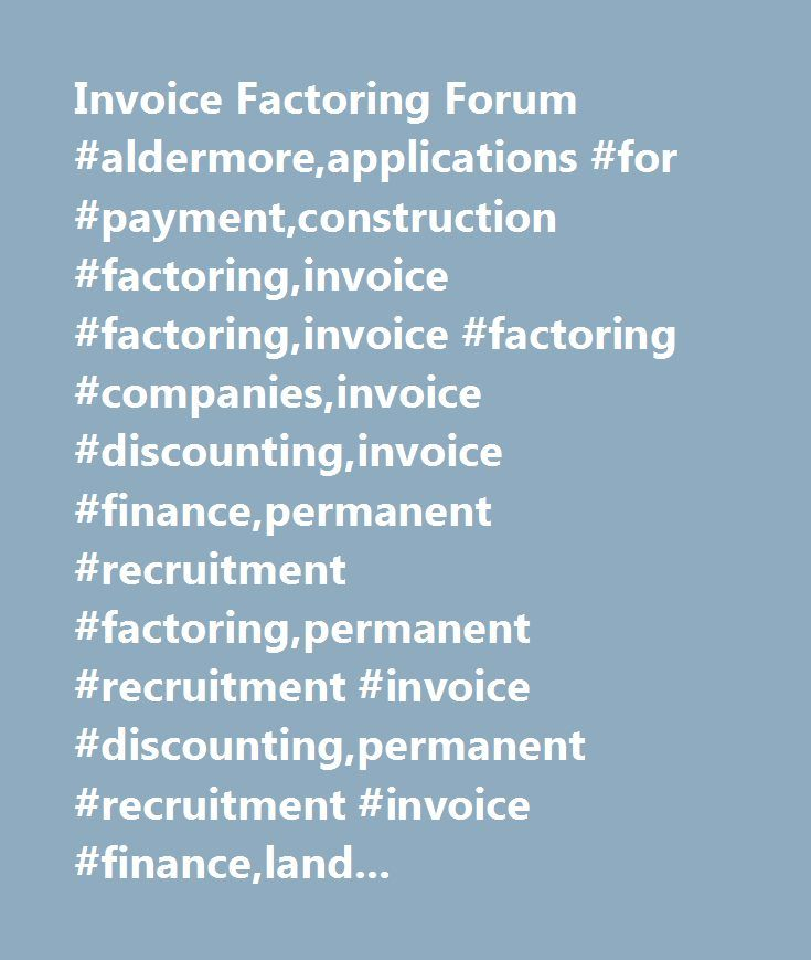 Invoice Factoring Forum #aldermore,applications #for #payment - invoice construction