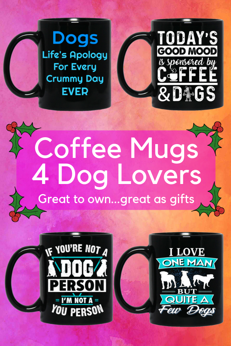55180b7104d2 Cute dog lover coffee mugs with sayings are a wonderful way to drink your  favorite tea, coffee or hot chocolate! These unique dog mugs make anything  poured ...