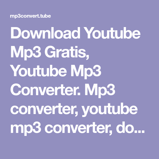Download Youtube Mp3 Gratis Youtube Mp3 Converter Mp3 Converter