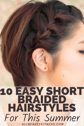 10 Easy Short Braided Hairstyles For This Summer