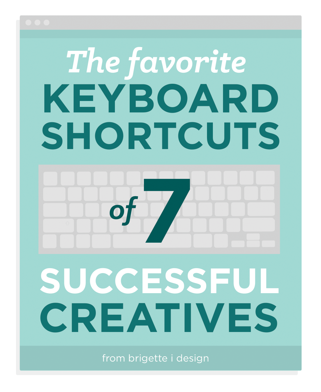 Designer Tips And Tricks For: Keyboard Shortcuts From 7 Successful Creatives
