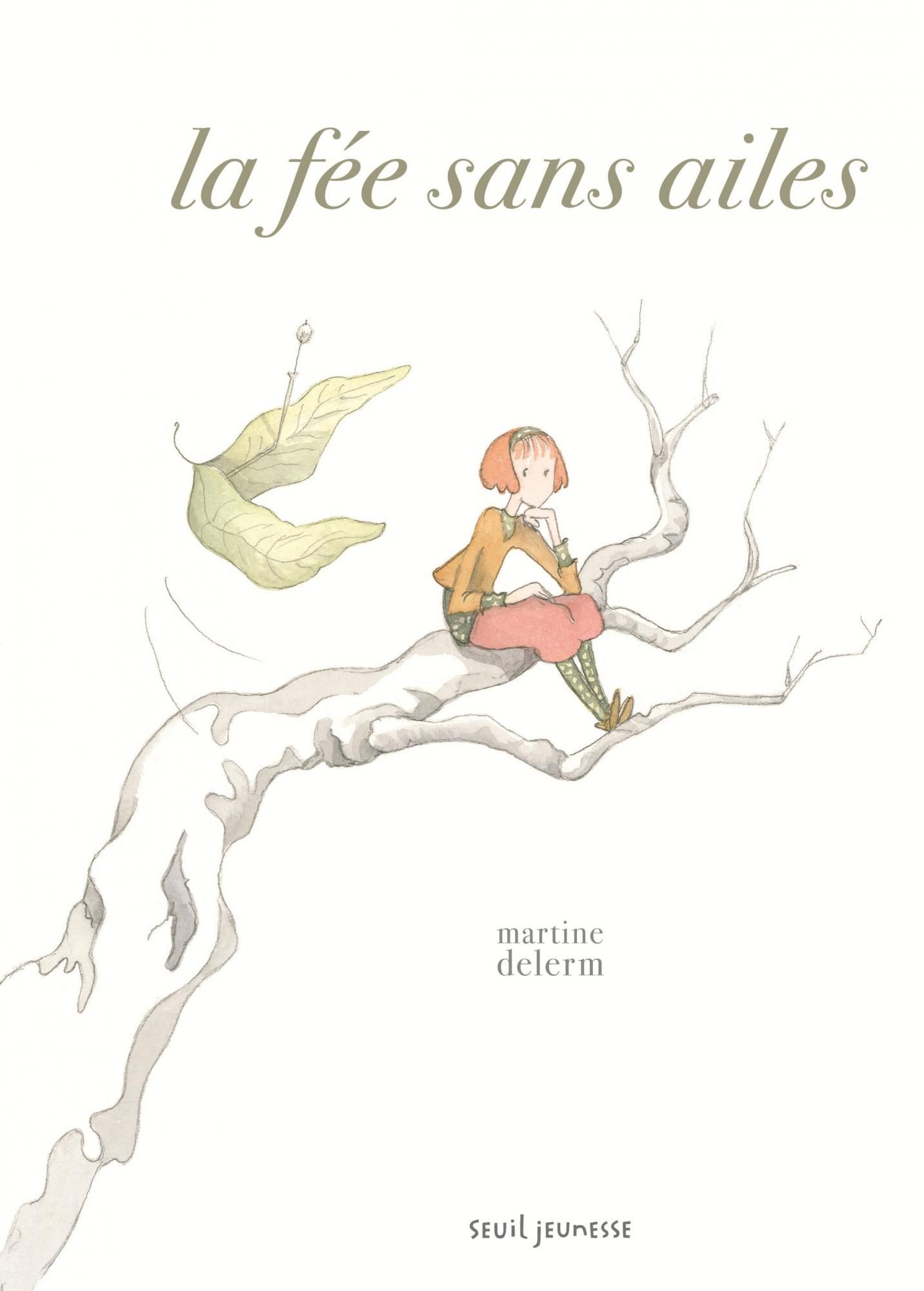 Editions Seuil Jeunesse La Fee Sans Ailes Martine Delerm Seuil Jeunesse Litterature Jeunesse Jeunesse