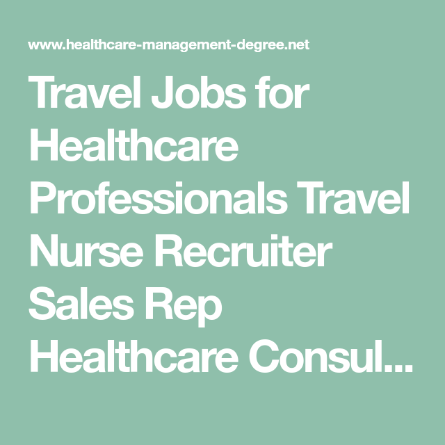Travel Jobs For Healthcare Professionals Travel Nurse Recruiter