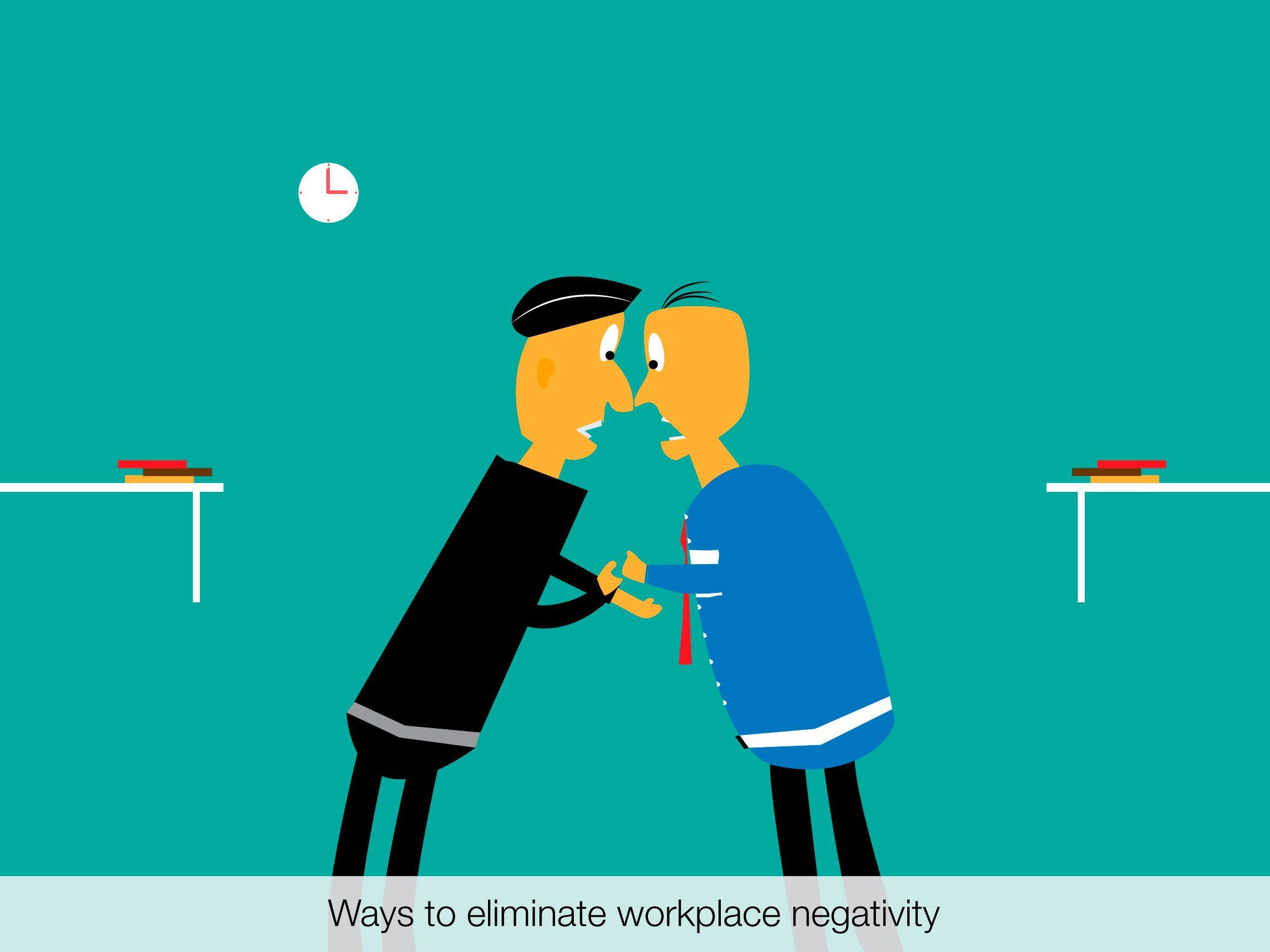 Ways to eliminate workplace negativity