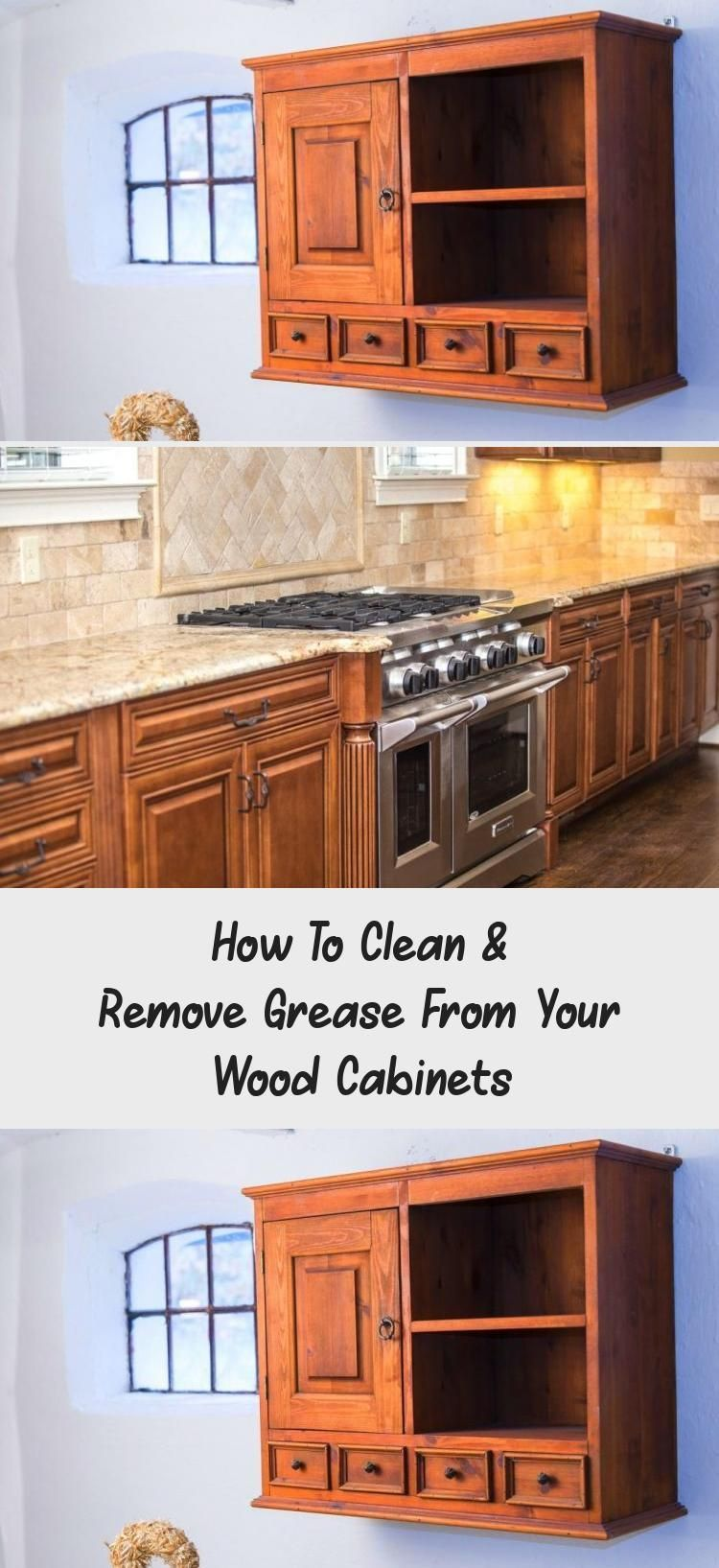 Newest Snap Shots How To Clean Remove Grease From Your Wood Cabinets Ktchn Strategies Trick 1 Clea In 2020 Clean Kitchen Cabinets Wood Cabinets Clean Kitchen
