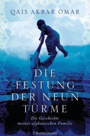 Qais Akbar Omar: Die Festung der neun Türme. Die Geschichte meiner afghanischen Familie. C. Bertelsmann, München. 512 Seiten, 19,99 Euro.